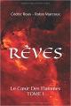 Couverture Rêves, tome 1 : Le Coeur des flammes Editions Autoédité 2017