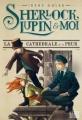 Couverture Sherlock, Lupin et moi, tome 4 : La cathédrale de la peur Editions Albin Michel (Jeunesse) 2018