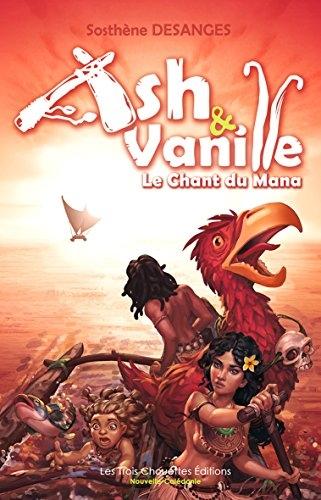 Couverture Ash & Vanille, tome 2 : Le chant du Mana