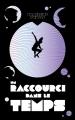 Couverture Un raccourci dans le temps, tome 1 Editions Hachette 2017