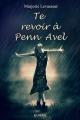 Couverture Te revoir à Penn Avel Editions Autoédité 2018
