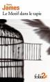 Couverture Le motif dans le tapis Editions Folio  (2 €) 2018