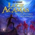 Couverture Lucie Acamas, tome 0 : Lucie Acamas et les spectres des songes Editions Audible studios 2017