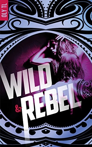 Couverture Wild & rebel, tome 1