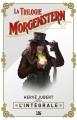 Couverture La trilogie Morgenstern, intégrale Editions Bragelonne (Les intégrales) 2018