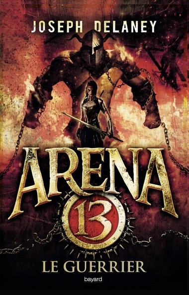 Couverture Arena 13, tome 3 : Le guerrier