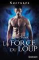 Couverture L'ordre des loups, tome 2 : La force du loup Editions Harlequin (Nocturne) 2015