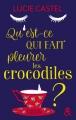 Couverture Qu'est-ce qui fait pleurer les crocodiles ? Editions Harlequin (&H) 2018