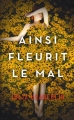 Couverture Ainsi fleurit le mal Editions France Loisirs 2017