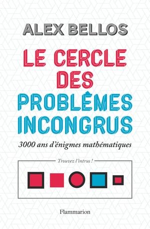 Couverture Le cercle des problèmes incongrus : 3000 ans d'énigmes mathématiques