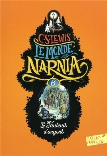 Couverture Les Chroniques de Narnia, tome 6 : Le Fauteuil d'argent