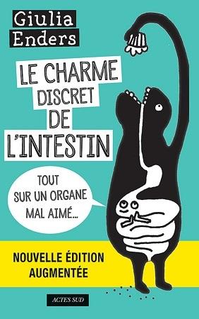 Couverture Le charme discret de l'intestin : Tout sur un organe mal aimé, édition augmentée