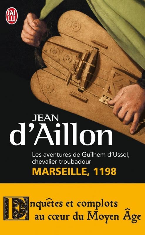 Couverture Guilhem d'Ussel, chevalier troubadour, tome 01 : Marseille, 1198