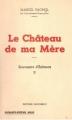 Couverture Souvenirs d'enfance, tome 2 : Le château de ma mère Editions Pastorelly 1958