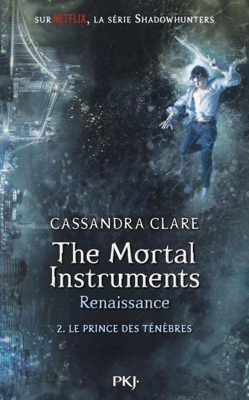 Couverture La cité des ténèbres / The mortal instruments : Renaissance, tome 2 : Le prince des ténèbres