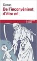 Couverture De l'inconvénient d'être né Editions Folio  (Essais) 2017