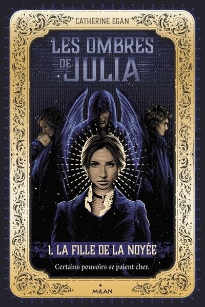 Couverture Les ombres de Julia, tome 1 : La fille de la noyée