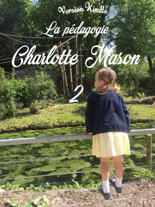 Couverture La pédagogie Charlotte Mason 2