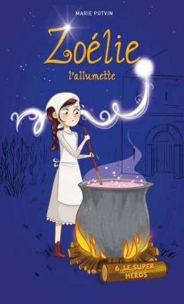 Couverture Zoélie l'allumette, tome 6 : Le super-héros