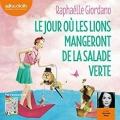 Couverture Le jour où les lions mangeront de la salade verte Editions Audiolib 2017