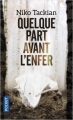 Couverture Quelque part avant l'enfer Editions Pocket 2018