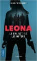 Couverture Leona, tome 2 : La fin justifie les moyens Editions Pocket (Thriller) 2018