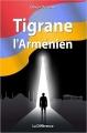 Couverture Tigrane l'arménien Editions de La différence 2017