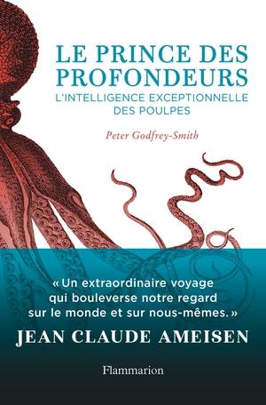 Couverture Le prince des profondeurs : L'intelligence exceptionnelle des poulpes
