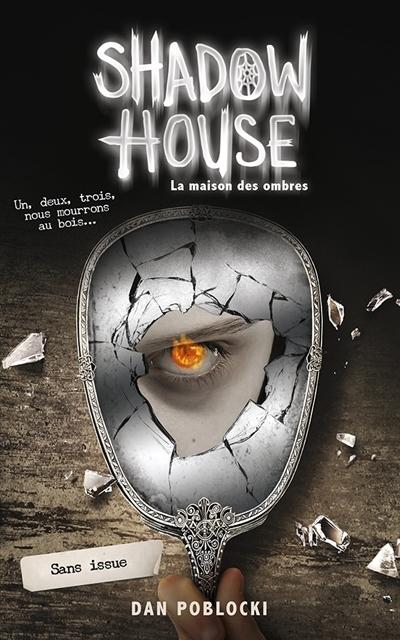 Couverture Shadow House : La maison des ombres, tome 3 : Sans issue