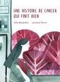 Couverture Une histoire de cancer qui finit bien Editions de la Pastèque 2017