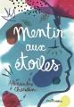 Couverture Mentir aux étoiles Editions Casterman 2018