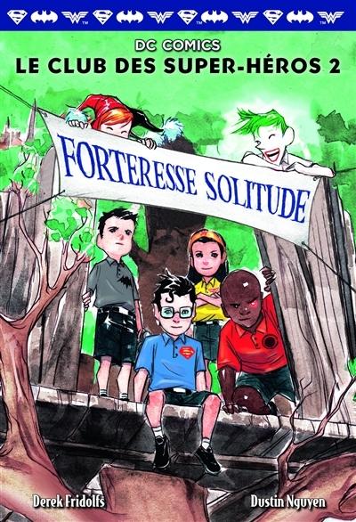 Couverture Le club des super-héros, tome 2 : Forteresse solitude