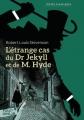 Couverture L'étrange cas du docteur Jekyll et de M. Hyde / L'étrange cas du Dr. Jekyll et de M. Hyde / Docteur Jekyll et mister Hyde / Dr. Jekyll et mr. Hyde Editions Folio  (Junior - Textes classiques) 2018