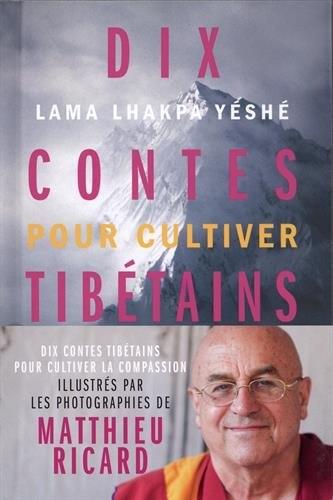 Couverture Dix contes tibétains pour cultiver la compassion