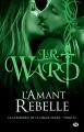Couverture La confrérie de la dague noire, tome 15 : L'amant rebelle Editions Milady 2018