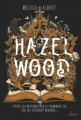 Couverture Hazel Wood, tome 1 Editions Milan (Jeunesse) 2018