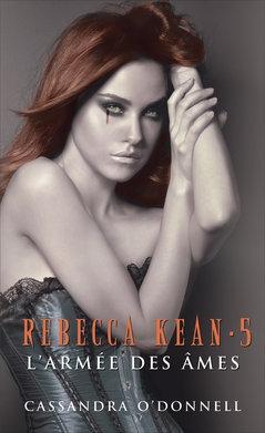 Couverture Rebecca Kean, tome 5 : L'armée des âmes