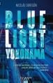 Couverture Blue light Yokohama Editions Calmann-Lévy (Thriller) 2018