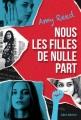 Couverture Nous les filles de nulle part Editions Albin Michel (Jeunesse - Litt') 2018