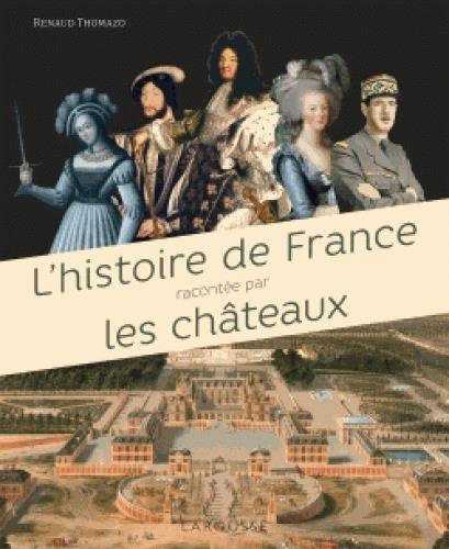 Couverture L'histoire de France racontée par les châteaux