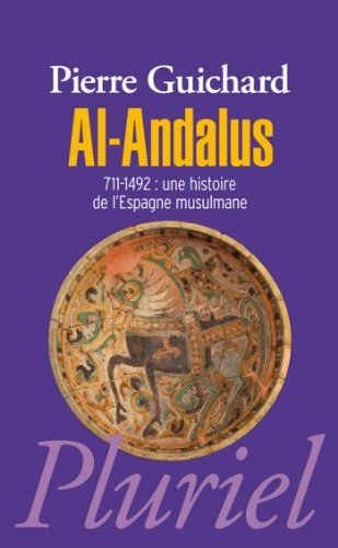 Couverture Al-Andalus : 711-1492 : Une histoire de l'Espagne musulmane