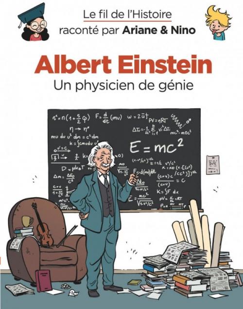 Couverture Le fil de l'Histoire raconté par Ariane & Nino, tome 1 : Albert Einstein, un physicien de génie