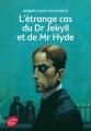Couverture L'étrange cas du docteur Jekyll et de M. Hyde / L'étrange cas du Dr. Jekyll et de M. Hyde / Docteur Jekyll et mister Hyde / Dr. Jekyll et mr. Hyde Editions Le Livre de Poche (Jeunesse) 2015
