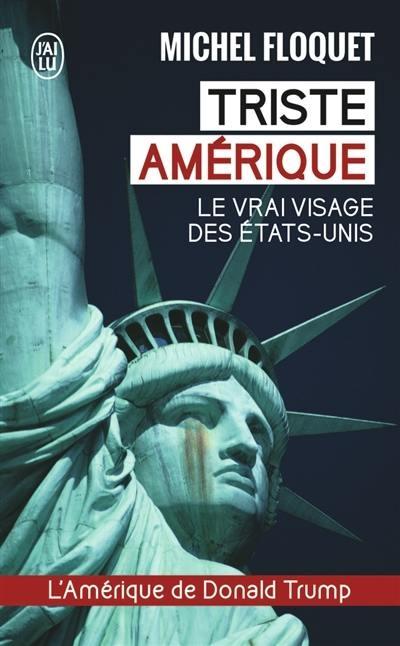 Couverture Triste Amérique : Le vrai visage des Etats-Unis