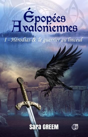 Couverture Epopées avaloniennes, tome 1 : Hérodias & le guerrier au linceul