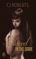 Couverture Captive in the dark, tome 2 : Seduced in the dark Editions J'ai Lu 2017