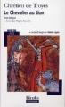 Couverture Yvain, le chevalier au lion / Yvain ou le chevalier au lion / Le chevalier au lion Editions Gallimard  2003