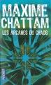 Couverture Le Cycle de l'homme et de la vérité, tome 1 : Les Arcanes du chaos Editions Pocket (Thriller) 2012