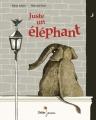 Couverture Juste un éléphant Editions Didier Jeunesse 2018