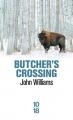 Couverture Butcher's crossing Editions 10/18 (Littérature étrangère) 2018